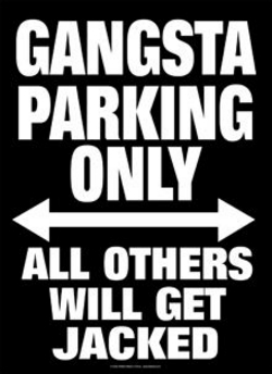 "Gangsta Parking Tin Sign - 8 1/2"" X 11.75"""