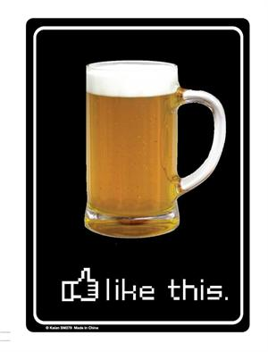 """""""Like This"""" Beer Tin Sign - 8 1/2"""" X 11.75"""""""