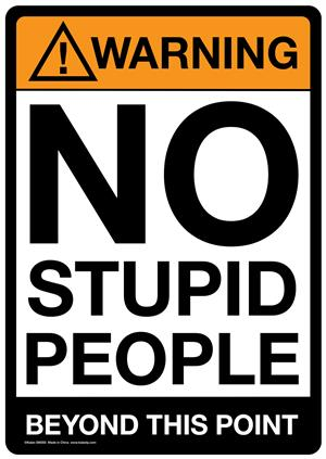 "Warning No Stupid People Tin Sign - 8 1/2"" X 11.75"""
