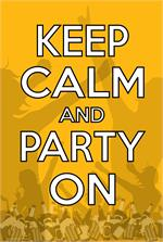 KEEP CALM & PARTY POSTER - 24