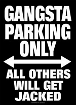 Gangsta Parking Tin Sign - 8 1/2