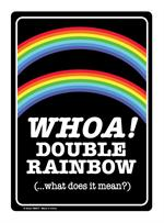 Double Rainbow Tin Sign - 8 1/2