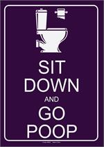 Sit Down And Go Poop Tin Sign - 8 1/2