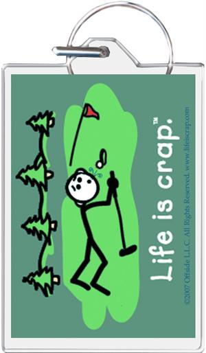 Life Is Crap - Golf Green Keychain Clear Background Image