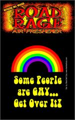 Some People Are Gay, Get Over It  Road Rage Air Freshener
