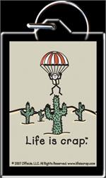 KEYCHAIN - LIFE IS CRAP - PARACHUTE