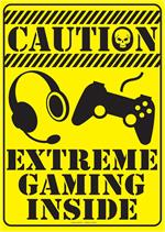 Caution Extreme Gaming Tin Sign - 8 1/2